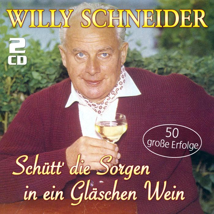 Willy Schneider   Schütt die Sorgen in ein Gläschen Wein