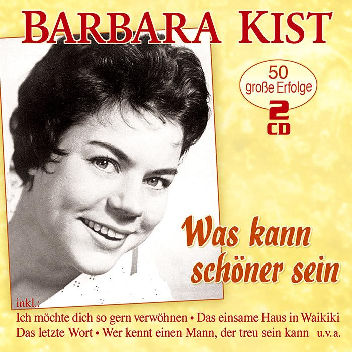 Barbara Kist   Was kann schöner sein