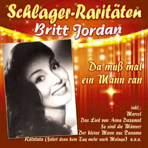 Britt Jordan | Da muß mal ein Mann ran