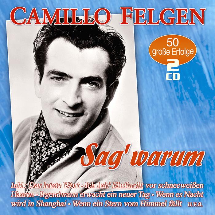 Camillo Felgen   Sag' warum