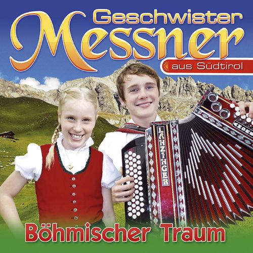Geschwister Messner  Böhmischer Traum