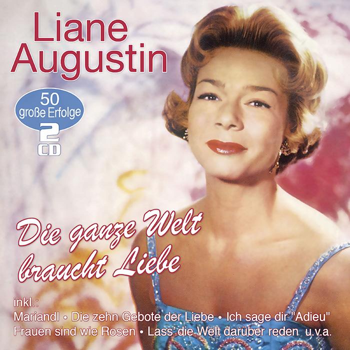 Liane Augustin | Die ganze Welt braucht Liebe