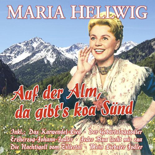 Maria Hellwig | Auf der Alm, da gibt's koa Sünd