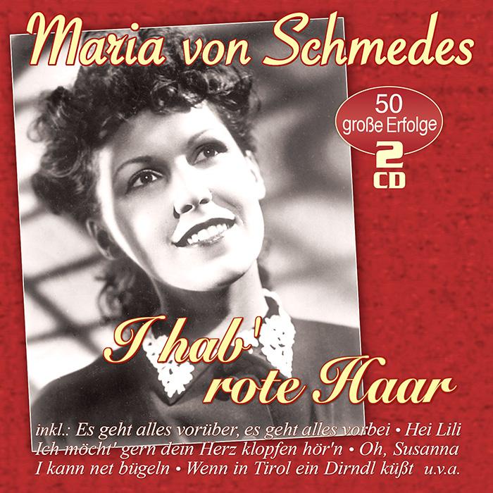 Maria von Schmedes   I hab' rote Haar
