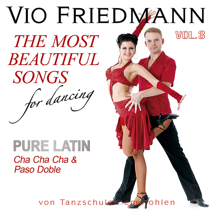 Vio Friedmann | The Most Beautiful Songs For Dancing-Pure Latin Vol.1 -3 Cha Cha Cha & Paso Doble