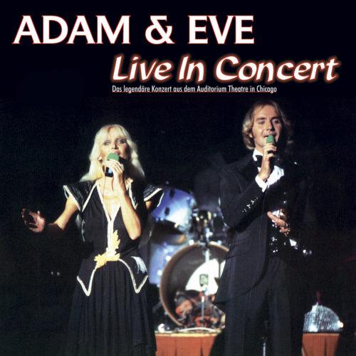 Adam & Eve   Live In Concert