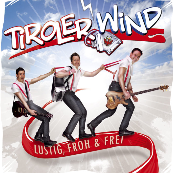 Tiroler Wind | Lustig, froh & frei
